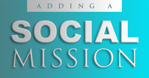 Adding A Social Mission